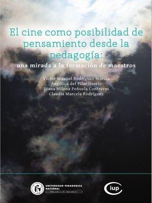 cover image of El cine como posibilidad de pensamiento desde la pedagogía