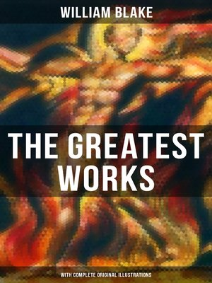 cover image of The Greatest Works of William Blake (With Complete Original Illustrations)