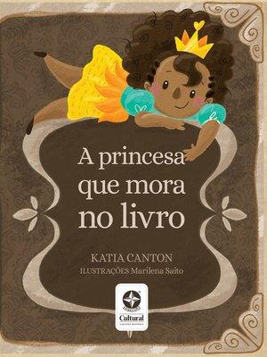 cover image of A princesa que mora no livro