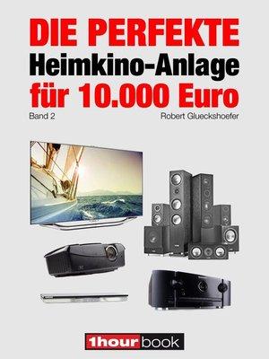 cover image of Die perfekte Heimkino-Anlage für 10.000 Euro (Band 2)