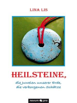 cover image of Heilsteine, die Juwelen unserer Erde, die verborgenen Schätze