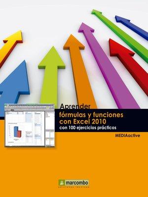 cover image of Aprender fórmulas y funciones con Excel 2010 con 100 ejercicios prácticos