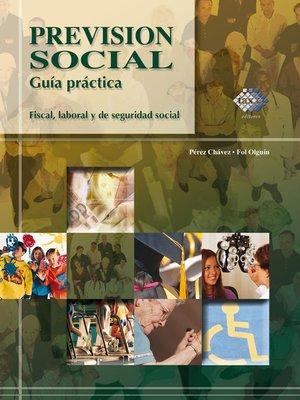 cover image of Previsión social. Guía práctica fiscal, laboral y de seguridad social 2017