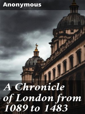 cover image of A Chronicle of London from 1089 to 1483