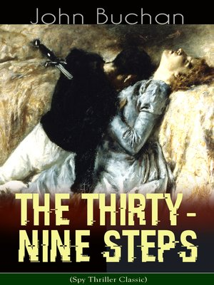 cover image of THE THIRTY-NINE STEPS (Spy Thriller Classic)