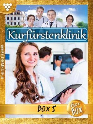 cover image of Kurfürstenklinik Jubiläumsbox 5 – Arztroman