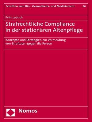 cover image of Strafrechtliche Compliance in der stationären Altenpflege