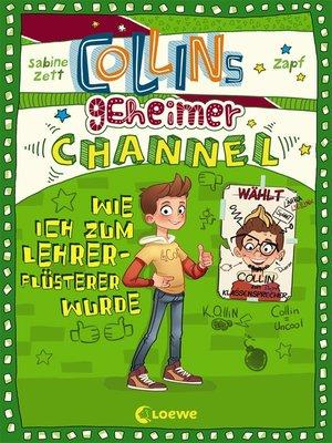 cover image of Collins geheimer Channel--Wie ich zum Lehrerflüsterer wurde