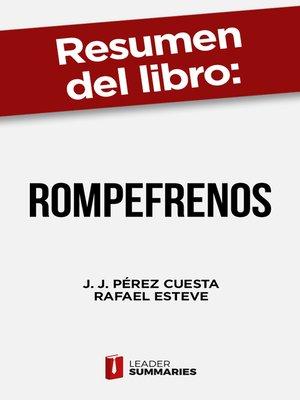 """cover image of Resumen del libro """"RompeFrenos"""" de J. J. Pérez Cuesta"""