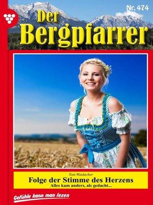 cover image of Der Bergpfarrer 474 – Heimatroman