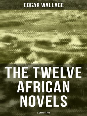 cover image of The Twelve African Novels (A Collection)
