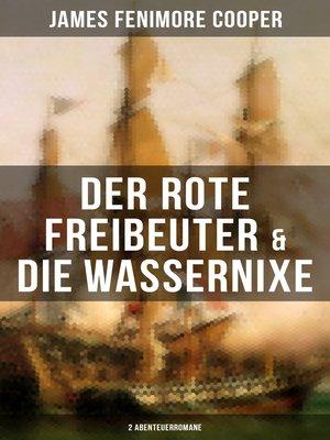 cover image of Der rote Freibeuter & Die Wassernixe (2 Abenteuerromane)