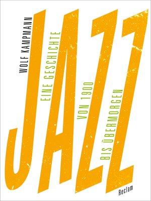 cover image of Jazz. Eine Geschichte von 1900 bis übermorgen