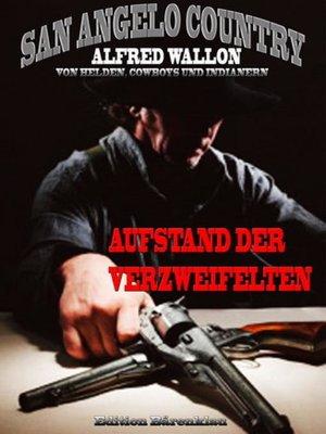 cover image of Aufstand der Verzweifelten (San Angelo Country)