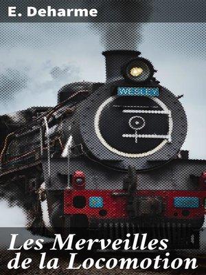 cover image of Les Merveilles de la Locomotion
