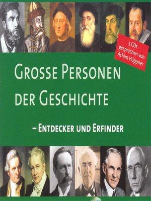 cover image of Große Personen der Geschichte--Entdecker und Erfinder