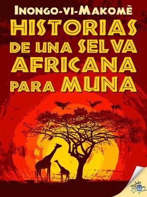 cover image of Historias de una selva africana para Muna