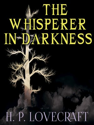 cover image of The Whisperer in Darkness (Howard Phillips Lovecraft)