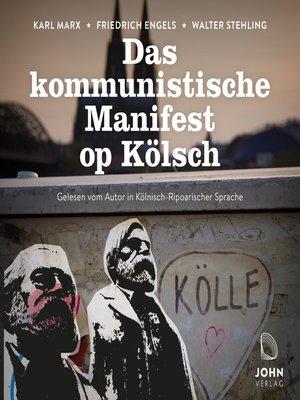 cover image of Das kommunistische Manifest op Kölsch--Mundart-Ausgabe