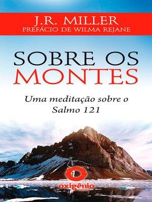 cover image of Sobre os montes--Uma meditação sobre o Salmo 121
