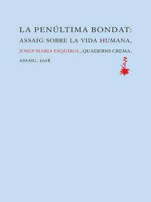 cover image of La penúltima bondat