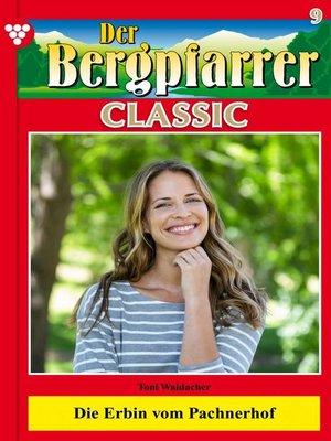 cover image of Der Bergpfarrer Classic 9 – Heimatroman