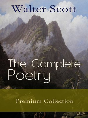 cover image of The Complete Poetry--Premium Sir Walter Scott Collection