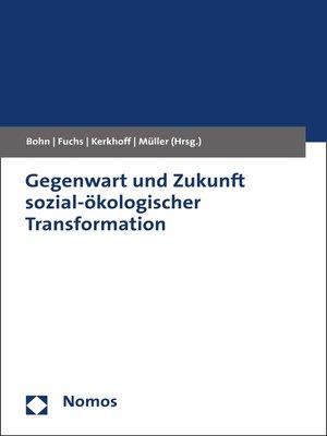 cover image of Gegenwart und Zukunft sozial-ökologischer Transformation