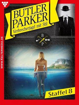 cover image of Butler Parker Staffel 8 – Kriminalroman