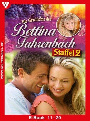 cover image of Bettina Fahrenbach Staffel 2 – Liebesroman