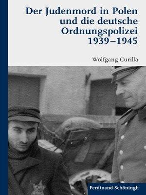 cover image of Der Judenmord in Polen und die deutsche Ordnungspolizei 1939-1945