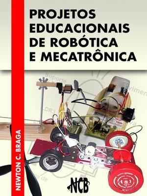 cover image of Projetos Educacionais de Robótica e Mecatrônica
