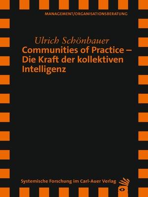 cover image of Communities of Practice – Die Kraft der kollektiven Intelligenz