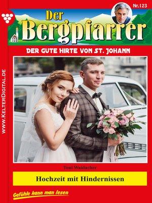 cover image of Der Bergpfarrer 123 – Heimatroman