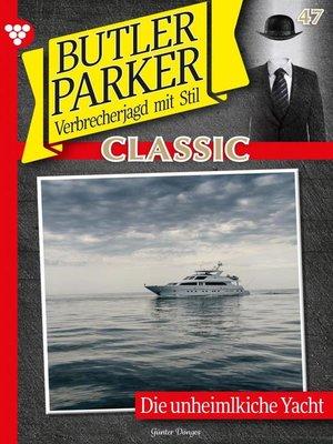 cover image of Butler Parker Classic 47 – Kriminalroman