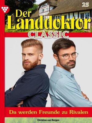 cover image of Der Landdoktor Classic 25 – Arztroman