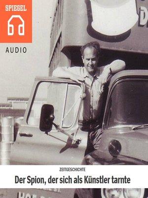 cover image of ZEITGESCHICHTE--Der Spion, der sich als Künstler tarnte
