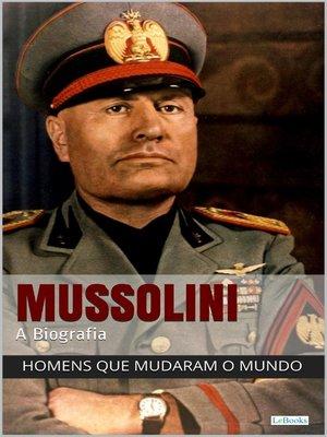 cover image of Benito Mussolini--A Biografia
