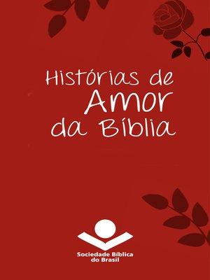 cover image of Histórias de amor da Bíblia