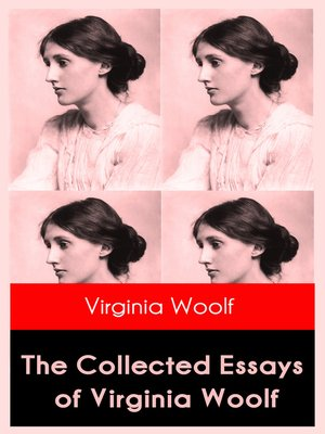 cover image of The Collected Essays of Virginia Woolf