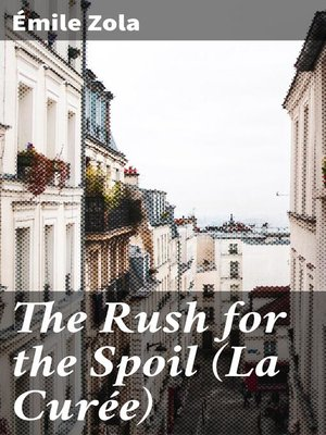cover image of The Rush for the Spoil (La Curée)