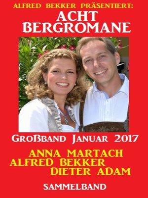 cover image of Acht Bergromane Großband Januar 2017