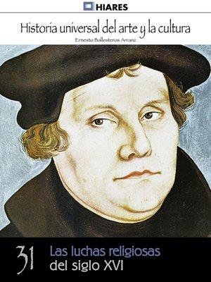 cover image of Las luchas religiosas del siglo XVI