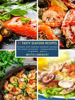 cover image of 27 Tasty Seafood Recipes--part 2