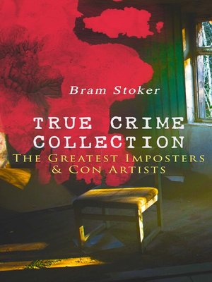 cover image of TRUE CRIME COLLECTION – the Greatest Imposters & Con Artists