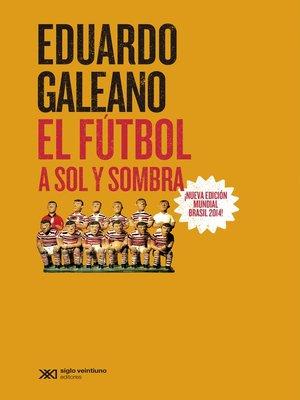 cover image of El fútbol a sol y sombra