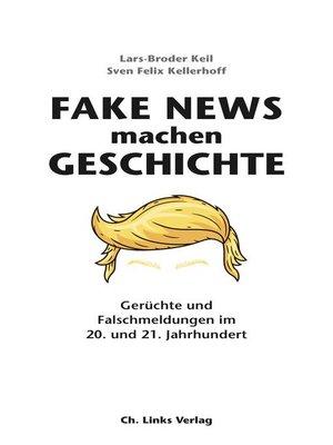 cover image of Fake News machen Geschichte