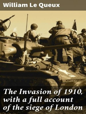 cover image of The Invasion of 1910, with a full account of the siege of London