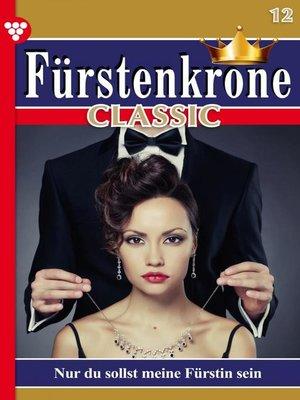 cover image of Fürstenkrone Classic 12 – Adelsroman
