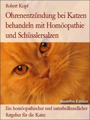 cover image of Ohrenentzündung bei Katzen behandeln mit Homöopathie und Schüsslersalzen